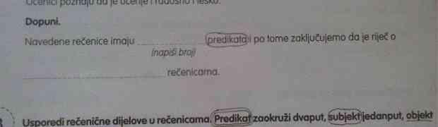 Ono kad kažeš učeniku da zaokruži predikate!