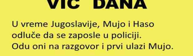VIC DANA: Mujo i Haso traže posao u policiji